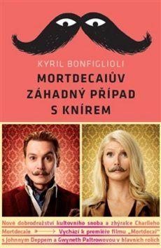Kyril Bonfiglioli: Mortdecaiův záhadný případ s knírem cena od 171 Kč