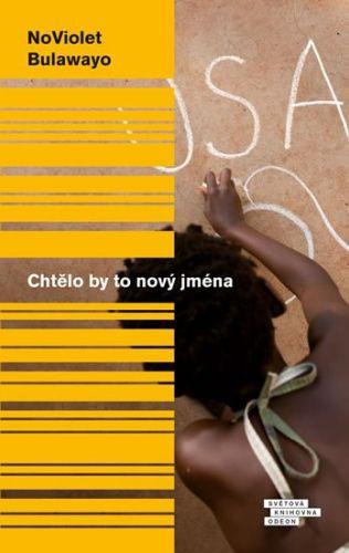 NoViolet Bulawayo: Chtělo by to nový jména cena od 79 Kč