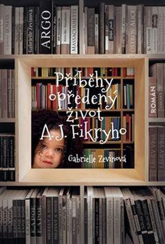 Gabrielle Zevinová: Příběhy opředený život A. J. Fikryho cena od 205 Kč