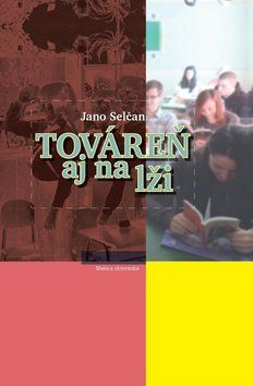 Jano Selčan: Továreň aj na lži cena od 187 Kč