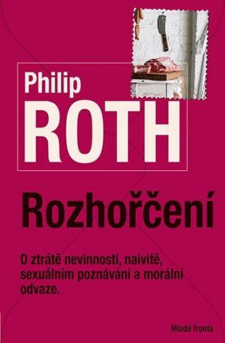 Philip Roth: Rozhořčení cena od 199 Kč