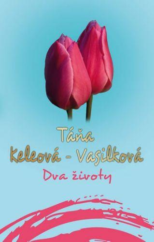 Táňa Keleová-Vasilková: Dva životy cena od 174 Kč