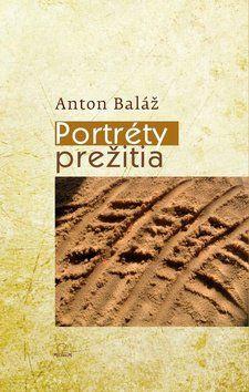 Anton Baláž: Portréty prežitia cena od 153 Kč