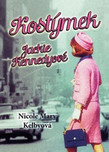 Nicole Mary Kelby: Kostýmek Jackie Kennedyové cena od 82 Kč