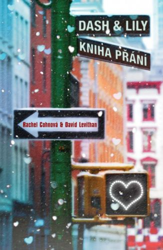 Rachel Cohn, David Levithan: Dash & Lily - Kniha přání cena od 187 Kč