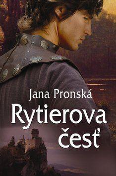 Jana Pronská: Rytierova česť cena od 192 Kč