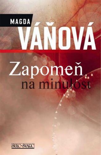 Magda Váňová: Zapomeň na minulost cena od 332 Kč