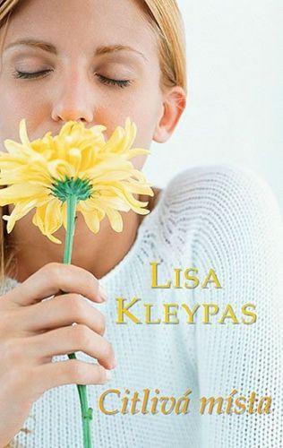 Lisa Kleypas, Gilles Legardinier: Citlivá místa cena od 300 Kč