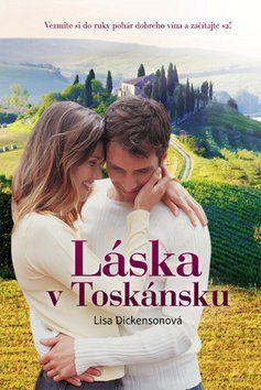 Lisa Dickenson: Láska v Toskánsku cena od 226 Kč