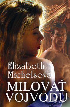 Elizabeth Michelsová: Milovať vojvodu cena od 176 Kč