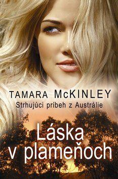 Tamara McKinley: Láska v plameňoch cena od 113 Kč