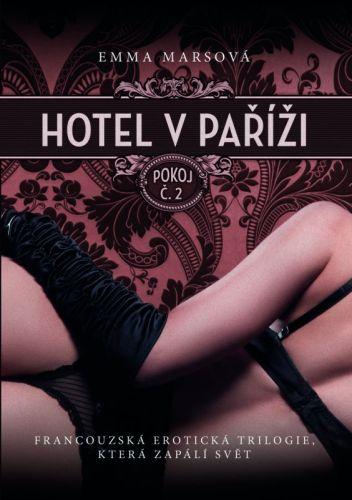 Emma Marsová: Hotel v Paříži: pokoj č. 2 cena od 185 Kč