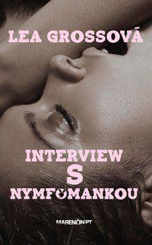 Lea Grossová: Interview s nymfomankou cena od 168 Kč