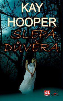 Hooper Kay: Slepá důvěra cena od 200 Kč