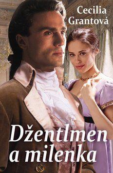 Cecilia Grantová: Džentlmen a milenka cena od 176 Kč