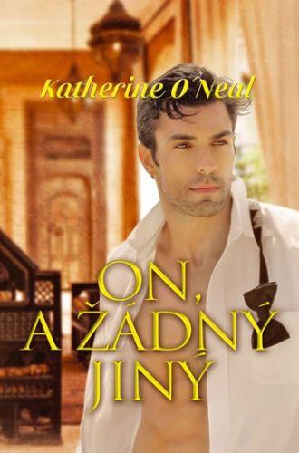 Katherine O´Neal: On, a žádný jiný cena od 119 Kč