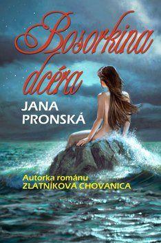 Jana Pronská: Bosorkina dcéra cena od 192 Kč