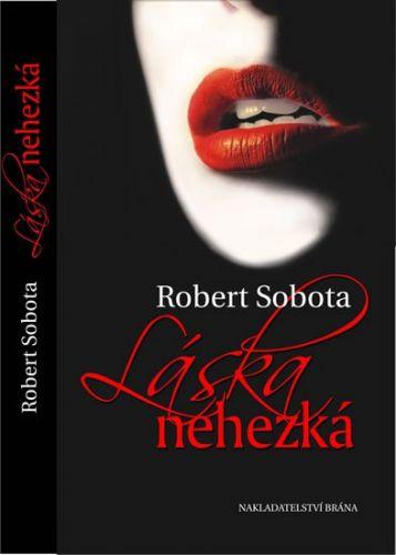 Robert Sobota: Láska nehezká cena od 63 Kč