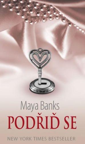 Maya Banks: Podřiď se (Série Temné touhy 3) cena od 168 Kč