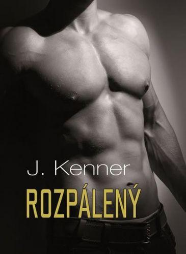 J. Kenner: Rozpálený (Série Most Wanted 3) cena od 188 Kč