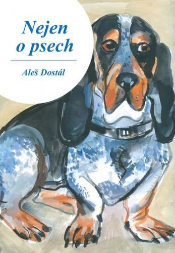 Aleš Dostál: Nejen o psech cena od 114 Kč
