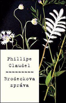 Philippe Claudel: Brodeckova zpráva cena od 245 Kč