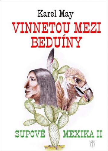 Karel May, Olga Dvořáková: Vinnetou mezi beduíny - Supové mexika II. cena od 186 Kč
