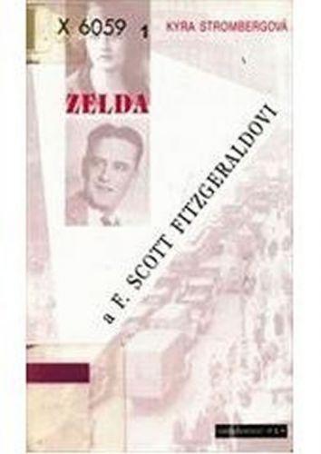 Strombergová Kyra: Zelda a F. Scott Fitzgeraldovi cena od 14 Kč