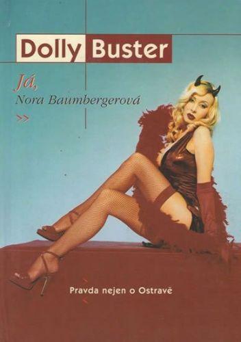 Buster Dolly: Já, Nora Baumbergerová - Pravda nejen o Ostravě cena od 49 Kč