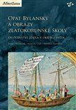 Opat Bylanský a obrazy zlatokorunské školy cena od 247 Kč