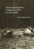 Pavel Scheufler: Osobnosti fotografie v českých zemích do roku 1918 cena od 400 Kč