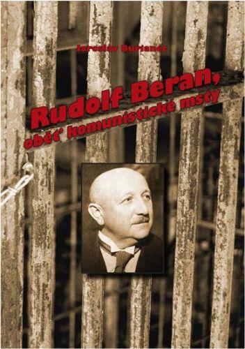 Jaroslav Burianec: Rudolf Beran, oběť komunistické msty