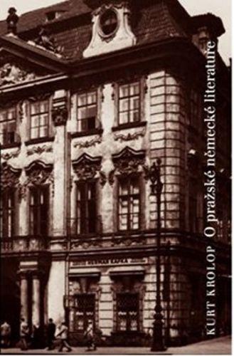 Krolop Kurt: O pražské německé literatuře cena od 175 Kč