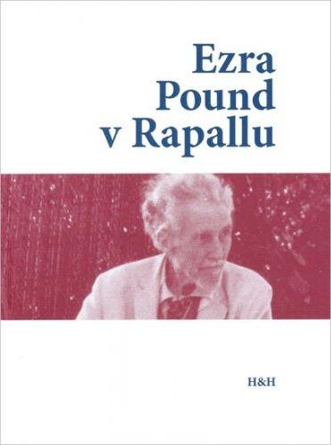 Massimo Bacigalupo: Ezra Pound v Rapallu cena od 86 Kč