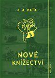 Jan Antonín Baťa: Nové knížectví cena od 296 Kč