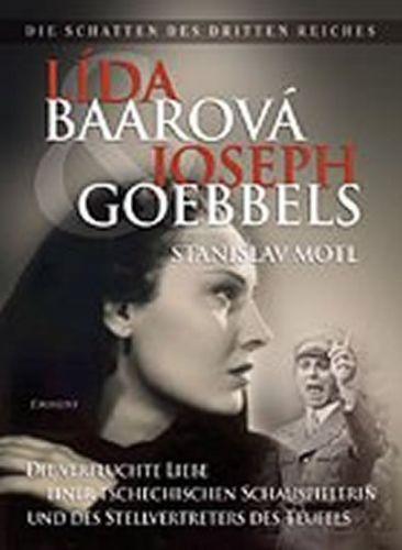 Stanislav Motl: Lída Baarová und Joseph Goebbels cena od 370 Kč