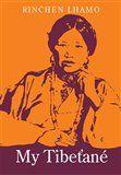 Rinčhen Lhamo: My Tibeťané cena od 170 Kč