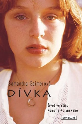 Geimerová Samantha: Dívka - Život ve stínu Romana Polanského cena od 66 Kč