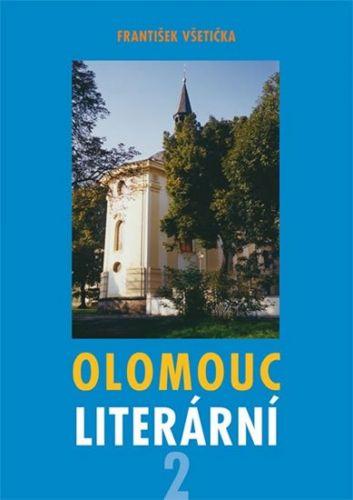 František Všetička: Olomouc literární 2 cena od 99 Kč