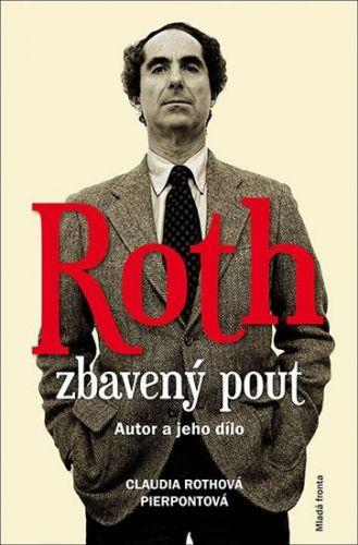 Claudia Roth Pierpont: Roth zbavený pout cena od 176 Kč