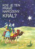 Česlava Talafantová: Kde je ten právě narozený Král cena od 31 Kč