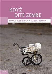 Nancy Kohner: Když dítě zemře cena od 226 Kč