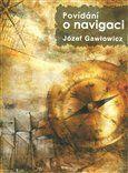 Józef Gawłovicz: Povídání o navigaci cena od 194 Kč