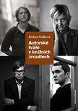Andrea Králíková: Autorské tváře v knižních zrcadlech cena od 184 Kč