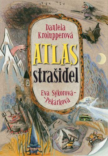 Daniela Krolupperová: Atlas strašidel cena od 155 Kč