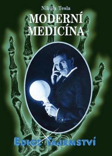 Nikola Tesla: Moderní medicína cena od 148 Kč