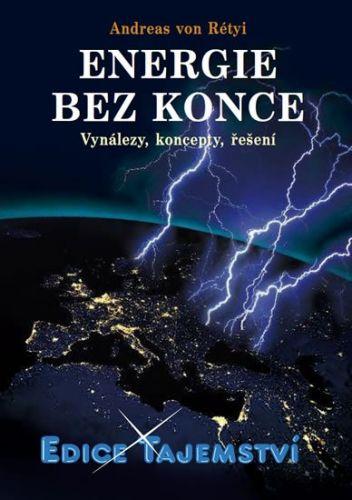 Rétyi Von Andreas: Energie bez konce - Vynálezy, koncepty, řešení cena od 174 Kč