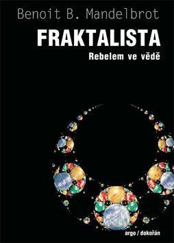 Benoit Mandelbrot: Fraktalista cena od 299 Kč
