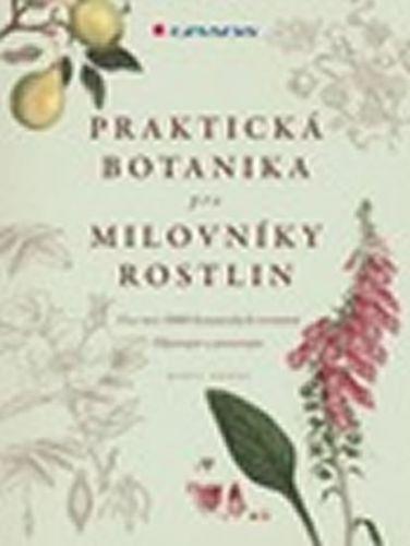 Geoff Hodge: Praktická botanika pro milovníky rostlin - Více než 3000 botanických termínů, objevujte a pozorujte cena od 420 Kč