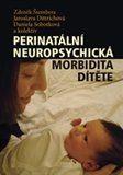 Perinatální neuropsychická morbidita dítěte cena od 232 Kč
